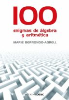 100 enigmas de algebra y aritmetica marie berrondo agrell 9788432920325