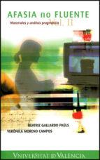 afasia no fluente: materiales y analisis pragmatico (vol. ii)-beatriz gallardo pauls-9788437062525