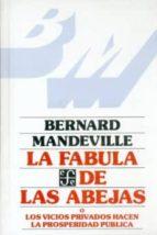 la fabula de las abejas: los vicios privados hacen la prosperidad publica-bernard mandeville-9788437505725