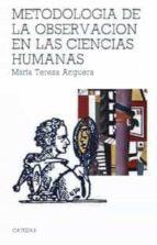 metodologia de la observacion en las ciencias humanas (5ª ed.) mª teresa anguera 9788437601625