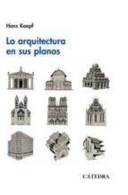 la arquitectura en sus planos hans koepf 9788437617725