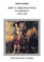 arte y arquitectura flamenca 1585-1700-hans vlieghe-9788437618425