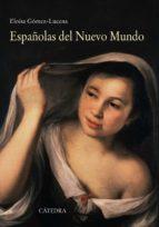 españolas del nuevo mundo: ensayos biograficos, siglos xvi-xvii-eloisa gomez-lucena-9788437632025