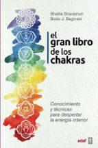 el gran libro de los chakras: conocimiento y tecnicas para despertar la energia interior-shalila sharamon-9788441437425