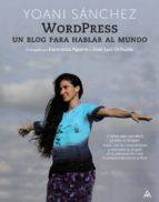 wordpress: un blog para hablar al mundo-yoani sanchez-9788441528925