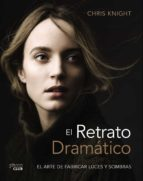 el retrato dramatico: el arte de crear luces y sombras (photoclub )-chris   knight-9788441540125