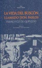 la vida del buscon llamado don pablos francisco de quevedo 9788446004325