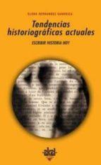 tendencias historiograficas actuales: escribir historia hoy elena hernandez sandoica 9788446019725