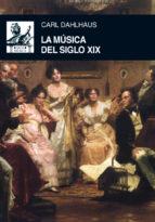 la musica del siglo xix carl dahlhaus 9788446032625