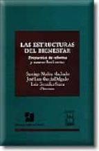 las estructuras del bienestar: propuestas de reforma y nuevos hor izontes-santiago muñoz machado-jose luis garcia delgado-9788447017225