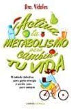 activa tu metabolismo para cambiar tu vida 9788448023225