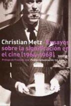 ensayos sobre la significacion en el cine (1964 1968) (vol. i) christian metz 9788449311925
