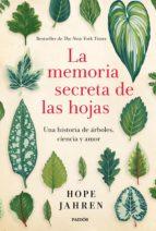 la memoria secreta de las hojas (ebook) hope jahren 9788449333125