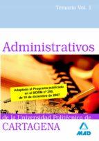 ADMINISTRATIVOS DE LA UNIVERSIDAD POLITÉCNICA DE CARTAGENA. TEMAR IO VOLUMEN I