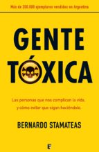 gente tóxica (ebook)-bernardo stamateas-9788466650625