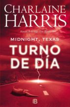 turno de día (midnight texas 2) charlaine harris 9788466659925