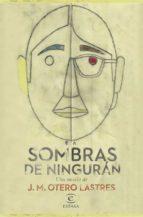 El libro de Sombras de ninguran autor JOSE MANUEL OTERO LASTRES TXT!