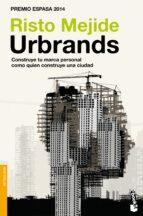 urbrands: construye tu marca personal como quien construye una ciudad risto mejide 9788467046625