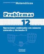 cuaderno matematicas: problemas 11: operaciones combinadas con nu meros naturales y decimales (ii) (educacion primaria)-9788467324525