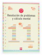 resolucion de problemas y cálculo mental 11 (4º educacion prim aria) 9788467500325