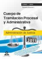 CUERPO DE TRAMITACION PROCESAL Y ADMINISTRATIVA (TURNO LIBRE) DE LA ADMINISTRACION DE JUSTICIA: TEMARIO (VOL. I)