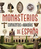 monasterios, conventos y abadias de españa enric balasch blanch 9788467724325