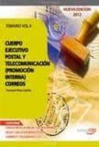 CUERPO EJECUTIVO POSTAL Y DE TELECOMUNICACION (PROMOCION INTERNA) . TEMARIO VOL II