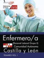 ENFERMERO (PERSONAL LABORAL GRUPO II) COMUNIDAD AUTÓNOMA CASTILLA Y LEÓN. TEMARIO VOL. I.