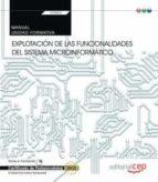 (transversal: uf0853). manual. explotación de las funcionalidades del sistema microinformático  certificados de 9788468189925