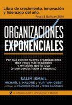 organizaciones exponenciales (ebook)-salim ismail-michael s. malone-yuri van geest-9788468686325