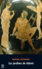 los jardines de adonis: la mitologia griega de los aromas-marcel detienne-9788473396325