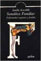 somatica familiar:  enfermedad organica y familia-analia kornblit-9788474322125