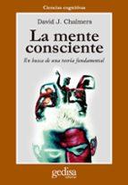 la mente consciente: en busca de una teoria fundamental david j. chalmers 9788474326925