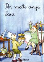 primeres planes: per molts anys, laia (5ª ed.) 9788476020425