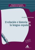 evolucion e historia de la lengua española-maria jesus torrens alvarez-9788476357125
