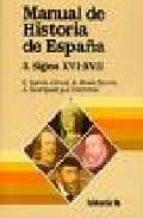 manual de historia de españa: la españa moderna, siglos xvi xvii 9788476792025