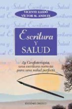 escritura y salud: la grafoterapia, una escritura correcta para u na salud perfecta-vicente lledo-victor anduix-9788477206125