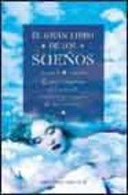 el gran libro de los sueños: guia completa del mundo mistico y ma gico de los sueños wilda b. tanner 9788477209225