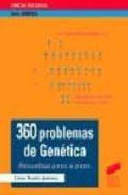 360 problemas de genetica resueltos, paso a paso cesar benito jimenez 9788477385325