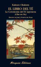 el libro del té. la ceremonia del té japonesa. (cha no yu)-kakuzo okakura-9788478134625