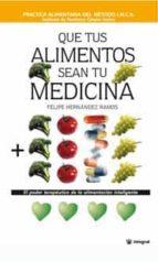 que tus alimentos sean tu medicina-felipe hernandez ramos-9788478710225
