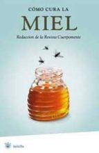 como cura la miel-9788479013325