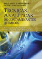 tecnicas analiticas de contaminantes quimicos: aplicaciones toxic ologicas, medioambientales y alimentarias-miguel angel sogorb sanchez-eugenio vilanova gisbert-9788479786625