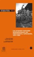 historia general de america latina vii: los proyectos nacionales latinoamericanos: instrumentos y articulacion 1870-1930-9788481647525