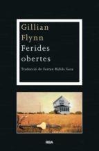 ferides obertes-gillian flynn-9788482646725