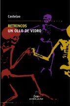 retrincos; un ollo de vidro: memorias dun esquelete-9788482887425