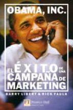 obama, inc: el exito de una campaña de marketing-barry d. libert-rick faulk-9788483226025