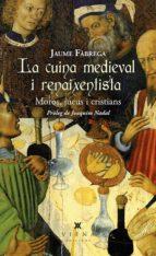 la cuina medieval i renaixentista: moros, jueus i cristians jaume fabrega i colom 9788483309025