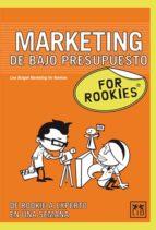 for rookies marketing de bajo presupuesto 9788483561225