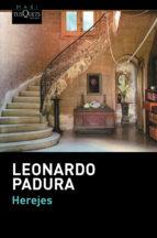 herejes leonardo padura 9788483839225